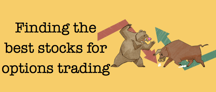 Finding the best stocks for options trading